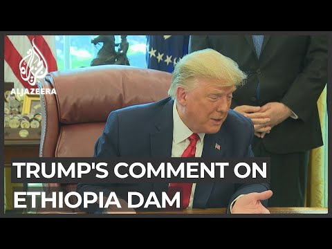 Trump says Egypt may 'blow up' Ethiopia dam