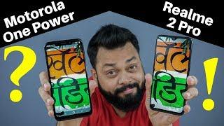Realme 2 Pro Vs Motorola One Power ⚡ Camera Comparison, Performance ⚡ WHICH TO BUY?