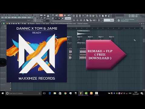 Dannic X Tom & Jame - Ready (Remake + FLP)