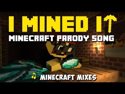 I Mined It (Minecraft Remix & Parody)