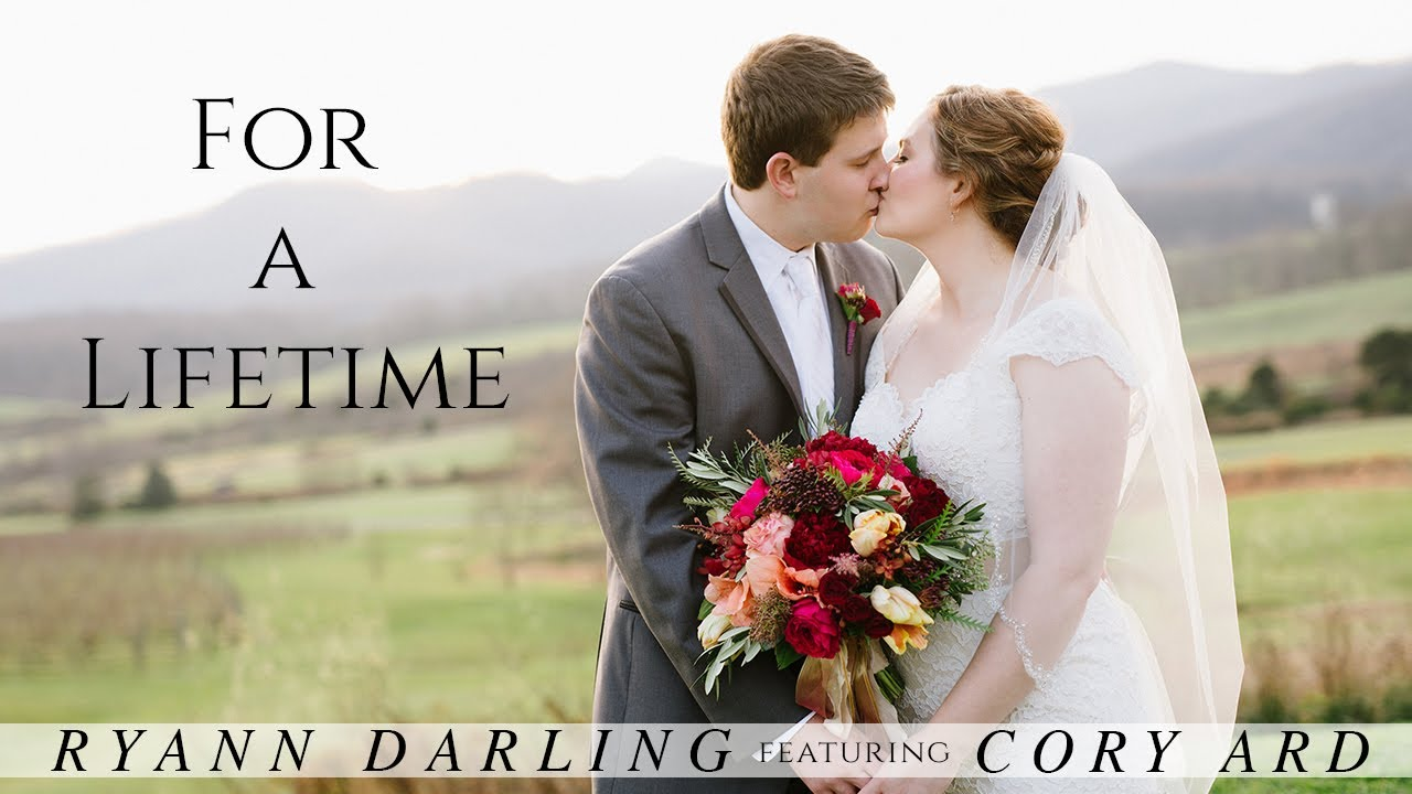 For a Lifetime {The Wedding Song} // Ryann Darling feat. Cory Ard // Original // On iTunes & Spotify