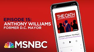 Chuck Rosenberg Podcast With Anthony Williams | The Oath Ep - 15 | MSNBC