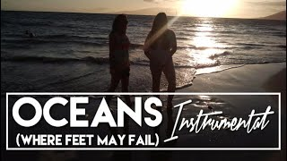 Oceans (Where feet may fail) - HILLSONG UNITED (Instrumental)