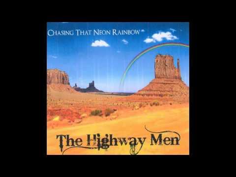 The Highway Men - Chasing That Neon Rainbow.mpg