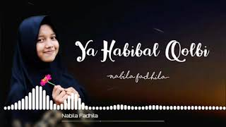 Ya habibal Qolbi Cover by ( Nabila Fadhila )