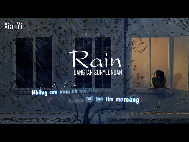 [L?i Vi?t] BTS - RAIN [Vietnamese Lyrics]  by Xiao Yi