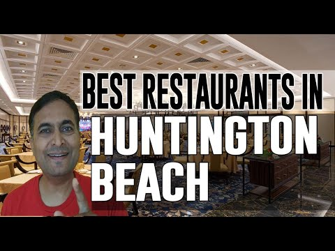 Best Restaurants And Places To Eat In Huntington Beach, California CA