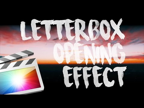 EASY LETTERBOX OPENING TUTORIAL in Final Cut Pro X