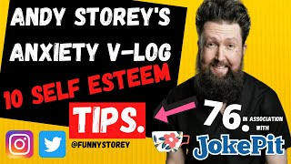 Anxiety V-log number 76 - 10 self esteem tips - Hosted by awkward comedian Andy Storey.