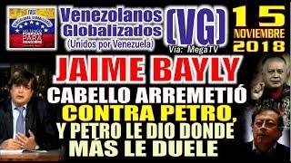 (15/11/18) - JAIME BAYLY – Cabello ARREMETlÓ contra Gustavo Petro, y éste le dio donde más le duele