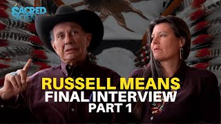 Russell Means Final Interview - The Sacred Feminine and Gender Roles