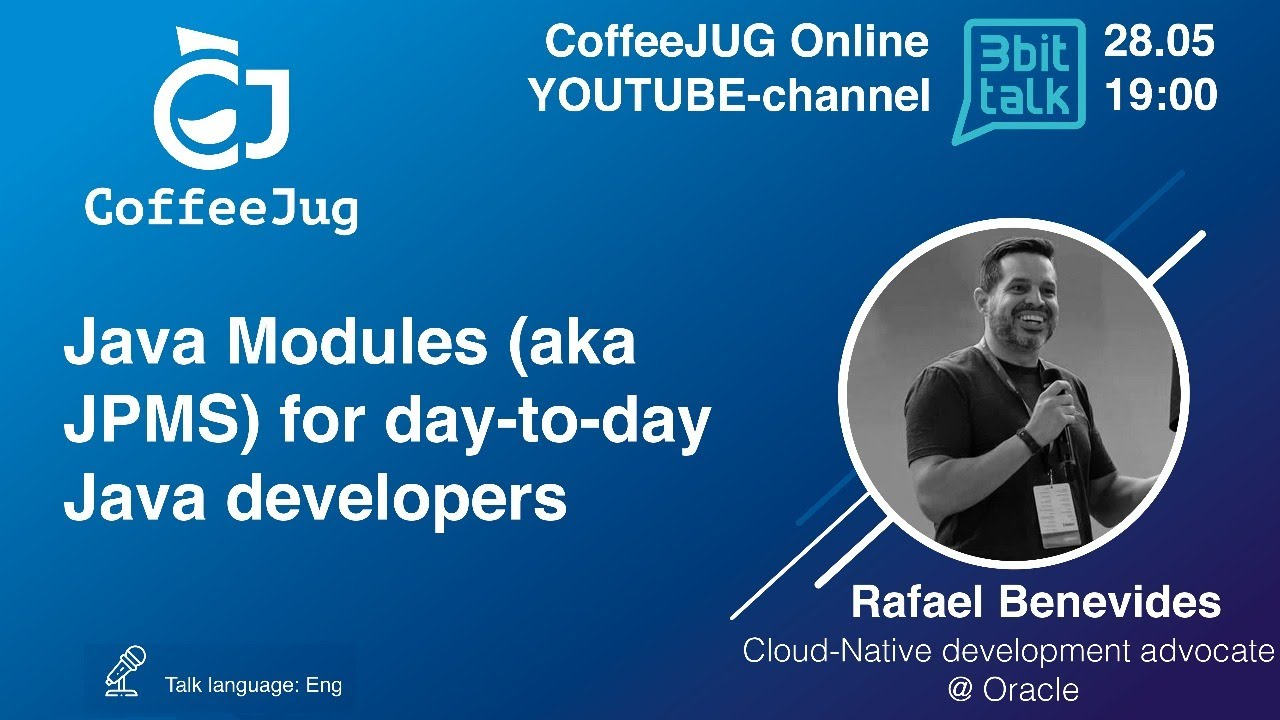 Java Modules (aka JPMS) for day-to-day Java developers by Rafael Benevides
