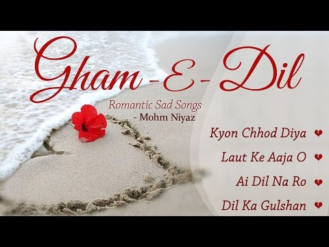 Gham-E-Dil - Romantic Sad Songs - Mere Khune Dil Ke by Mohd Niyaz   Pakistani Sad Songs