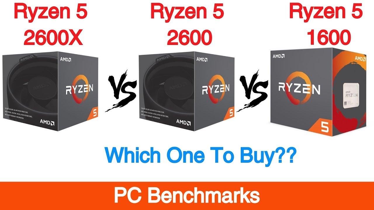 Ryzen 5 2600x Vs Ryzen 5 2600 Vs Ryzen 5 1600 Benchmarks Youtube