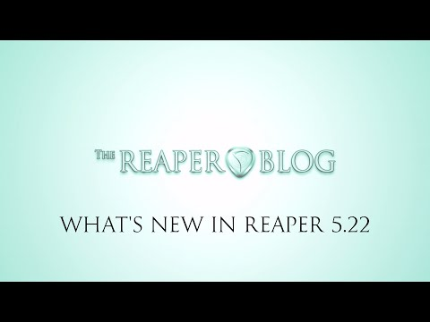 What's New in REAPER 5.22 | Latch preview automation; notation xml output; 360 video