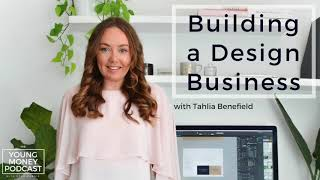 How to Build a Design Business with Tahlia Benefield   EP 16 The Young Money Podcast
