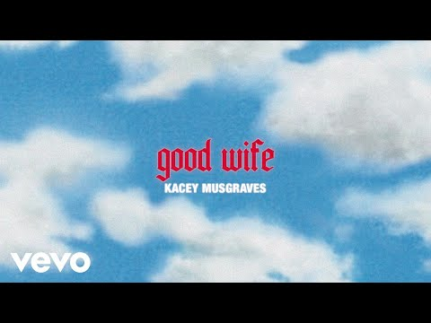 Download KACEY MUSGRAVES - good wife (official lyric video)