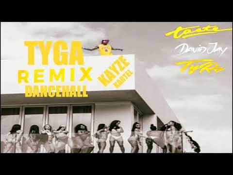 Tyga - Taste (David Jay & TyRo Dancehall Remix) By Kayze Kartel