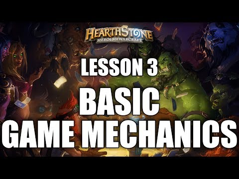 LESSON 3 - BASIC GAME MECHANICS - HEARTHSTONE GUIDE FOR BEGINNERS