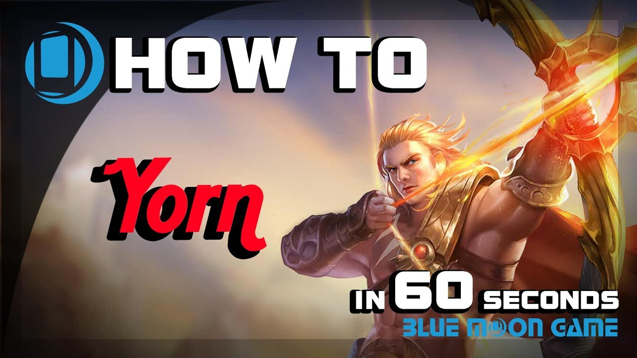 Aov Yorn Hero Guide In  Sec Arena Of Valor Blue Moon Game