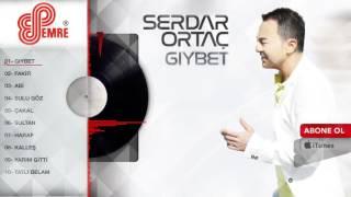 SERDAR ORTAÇ - GIYBET  ( 2016 YENİ )