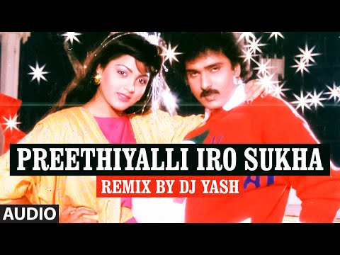 Preethiyalli Iro Sukha Full Song (Audio) || Lahari Sandalwood Remix Vol 1 || Remix By DJ Yash