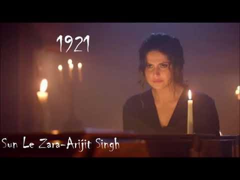 Sun Le Zara 1921 || Full Audio Song  By Arijit Singh || Dj Remix Song 2018