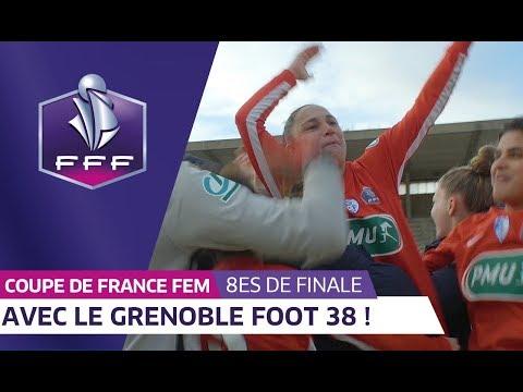 Coupe de France Féminine, 8es de finale : Avec le Grenoble Foot 38 I FFF 2018-2019