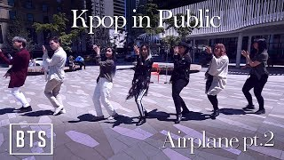 [KPOP IN PUBLIC - AIRPLANE PART.2 DANCE COVER] -- BTS -- 방탄소년단 [YOURS TRULY]