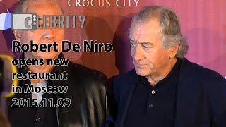 Robert De Niro opens new restaurant in Moscow, 09.11.2015