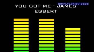 [HD] James Egbert - You Got Me