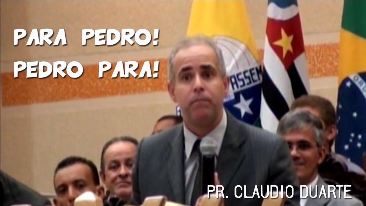 PR. CLAUDIO DUARTE: Para Pedro! Pedro Para!