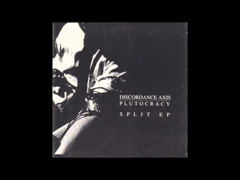"Discordance Axis / Plutocracy - 7"" Split EP FULL (1995 - Grindcore)"