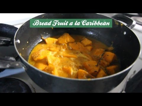 How to Make Breadfruit Caribbean Style