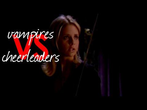 Vampires vs Cheerleaders | BtVS [VID #231]