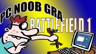PC NOOB GRA BATTLEFIELD 1 PADEM PS4 - DZIŚ GIVEAWAY  MOJE PS4