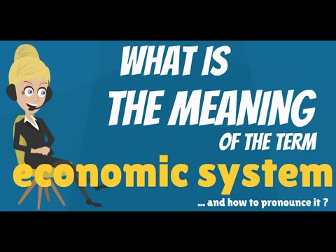 What is ECONOMIC SYSTEM? What does ECONOMIC SYSTEM mean? ECONOMIC SYSTEM definition & explanation
