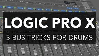 Logic Pro X - 3 Bus Tricks for Mixing Drums