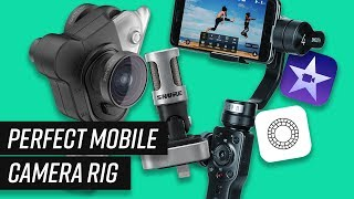 The Perfect Mobile Camera Rig