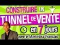 Comment CONSTRUIRE 1 TUNNEL de VENTE (Toboggan) en 7 JOURS CHRONO ? Avec Le Marketeur Français