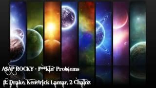 A$AP ROCKY Feat. Drake, 2 Chainz, & Kendrick Lamar - Fuckin' Problems - Nightcore