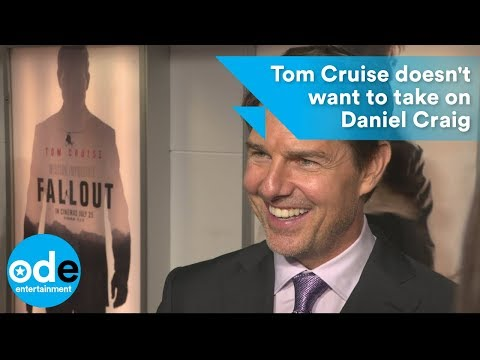 Tom Cruise doesn't want to take on Daniel Craig in a fight