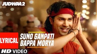 Download Suno Ganpati Bappa Morya Lyrical | Judwaa 2 | Varun Dhawan | Jacqueline | Taapsee | Sajid-Wajid MP3 song and Music Video
