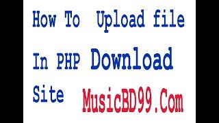 How To Upload A File In PHP Download Site Just Like SumirBD By Tech How