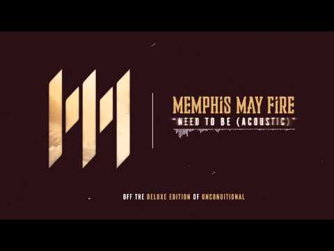 Memphis May Fire - Need To Be (Acoustic)