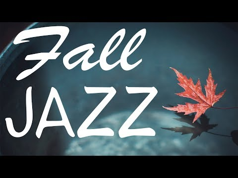 🍁Autumn Fall Jazz - Relaxing Jazz Lounge Instrumental