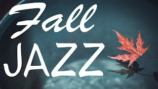 🍁Autumn Fall Jazz - Relaxing Jazz Lounge Instrumental