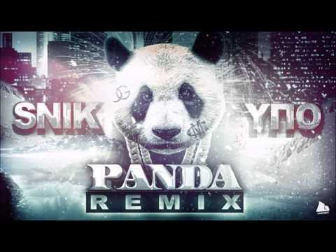SNIK feat Ypo - PANDA Remix