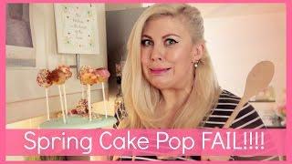 Spring Cake Pop FAIL!!