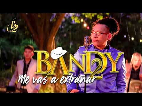 Bandy2 - Me Vas A Extrañar - (Lo Nuevo) - 2018 - MC -